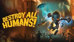 Destroy All Humans Cheats and Tips