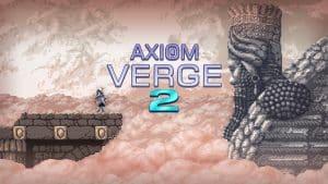 Axiom Verge 2 Cheats and Tips
